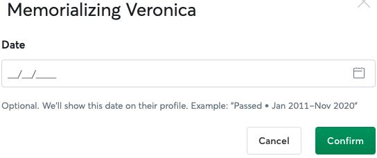 Saisissez une date que vous souhaitez afficher sur son profil. Si vous laissez ce champ vide, la date à laquelle vous avez commémoré leur profil sera automatiquement incluse.